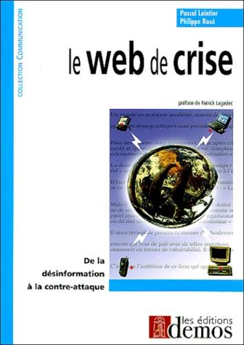 Pascal Lointier et Philippe Rosé - Le web de crise.