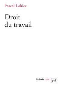 Pascal Lokiec - Droit du travail.