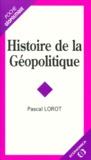 Pascal Lorot - Histoire de la géopolitique.