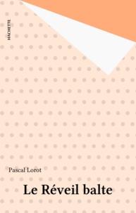 Pascal Lorot - Le réveil balte.