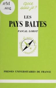 Pascal Lorot - Les pays baltes - Estonie, Lettonie, Lituanie.