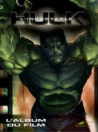 Pascal Loubet - L'incroyable Hulk - L'album du film.