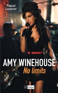 Pascal Louvrier - Amy Winehouse - No limits.