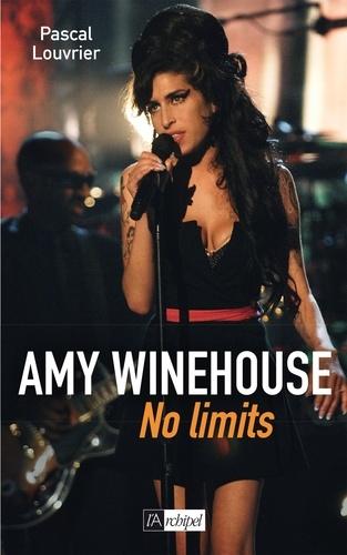 Pascal Louvrier - Amy Winehouse. No limits.