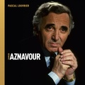Pascal Louvrier - Charles Aznavour. 2 CD audio