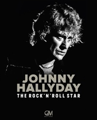 Pascal Louvrier - Johnny Hallyday - The Rock'N'Roll Star.