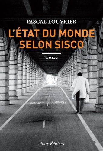 Pascal Louvrier - L'état du monde selon Sisco.