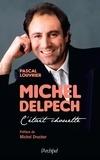 Pascal Louvrier - Michel Delpech - C'était chouette....