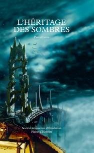 Pascal Lovis - L'Héritage des Sombres - Saga fantasy.