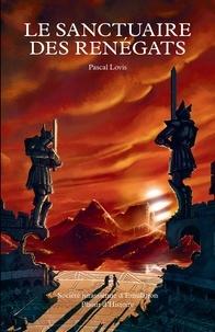 Pascal Lovis - Le sanctuaire des Renégats - Tome 2.