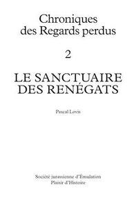 Pascal Lovis - Le sanctuaire des Renégats - En bonus : le Grimoire.