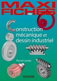 Pascal Lussiez - Construction mécanique et de dessin industriel - En 44 fiches.
