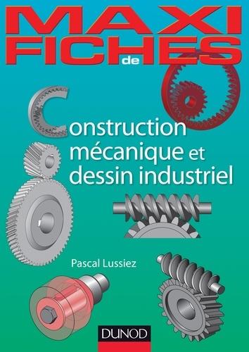 Pascal Lussiez - Construction mécanique et dessin industriel - En 44 fiches.