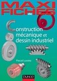Pascal Lussiez - Maxi-fiches de construction mécanique et de dessin industriel - En 44 fiches.