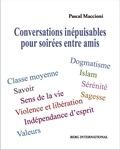 Pascal Maccioni - Conversations inépuisables pour soirées entre amis.