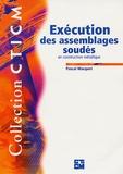 Pascal Macquet - Exécution des assemblages soudés en construction métallique.