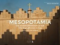 Pascal Maguesyan - Mesopotamia - Une aventure patrimoniale en Irak.