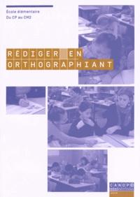 Pascal Maillot - Rédiger en orthographiant - Ecole élémentaire du CP au CM2.