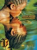 Pascal Maître - Incroyable Afrique.