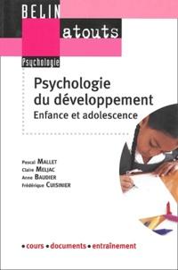 Pascal Mallet et Claire Meljac - Psychologie du développement - Enfance et adolescence.