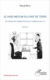 Pascal Mani - Le vade-mecum du chef de terre - Volume 2, Les formalités administratives au Cameroun de A à Z.