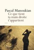 Pascal Manoukian - Ce que tient ta main droite t'appartient.