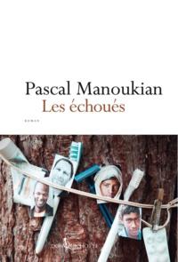 Pascal Manoukian - Les échoués.