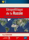 Pascal Marchand - Géopolitique de la Russie - Une nouvelle puissance en Eurasie.