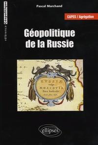 Pascal Marchand - Géopolitique de la Russie.