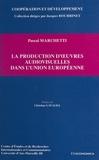 Pascal Marchetti - La production d'oeuvres audiovisuelles dans l'Union européenne.