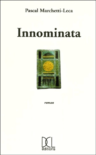 Pascal Marchetti-Leca - Innominata.