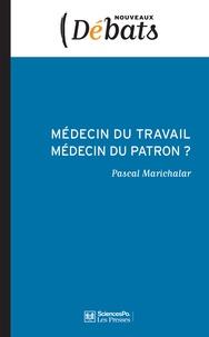 Pascal Marichalar - Médecin du travail, médecin du patron.