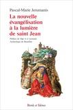 Pascal-Marie Jerumanis - La nouvelle évangélisation à la lumière de saint Jean.