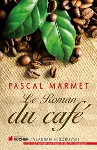 Pascal Marmet - Le roman du café.