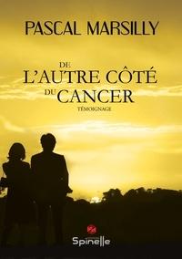 Pascal Marsilly - De l'autre côté du cancer.
