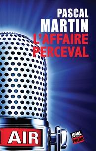 Pascal Martin - L'affaire Perceval.