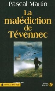 Pascal Martin - La malédiction des Tévennec.