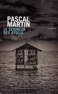 Pascal Martin - Le seigneur des atolls.