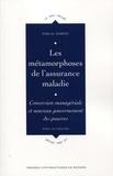 Pascal Martin - Les métamorphoses de l'assurance maladie - Conversion managériale et nouveau gouvernement des pauvres.