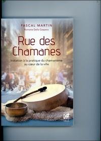 Pascal Martin - Rue des chamanes - Initiation à la pratique du chamanisme au coeur de la ville.