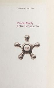 Pascal Marty - Entre Benoît et toi.