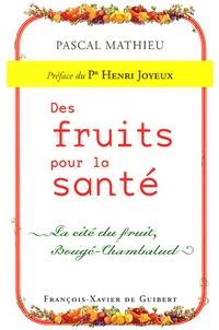 Pascal Mathieu - Des fruits pour la santé - La cité du fruit, Bougé-Chambalud.