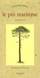 Pascal Mayer - Le pin maritime.