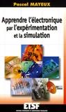 Pascal Mayeux - Apprendre l'électronique par l'expérimentation et la simulation. 1 Cédérom