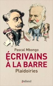 Pascal Mbongo - Ecrivains à la barre - Plaidoiries.