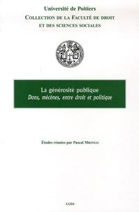 Pascal Mbongo et  Collectif - La Générosité Publique - Dons, mécènes, entre droit et politique.