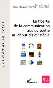 Pascal Mbongo - La liberté de la communication audiovisuelle au début du 21e siècle.