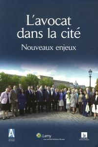 Pascal Mendak - L'avocat dans la cité, nouveaux enjeux - Travaux des commissions ouvertes du Barreau de Paris.
