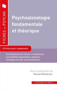 Pascal Menecier - Psychoalcoologie fondamentale et théorique.