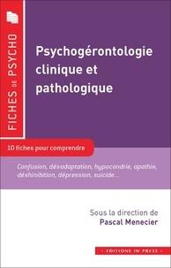 Pascal Menecier - Psychogérontologie clinique et pathologique.